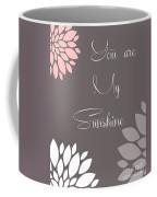 You Are My Sunshine Peony Flowers Coffee Mug