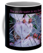 You Are The Water For My Heart 7 Coffee Mug