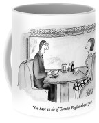 You Have An Air Of Camille Paglia About You Coffee Mug