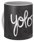 You Only Live Once Coffee Mug by Linda Woods