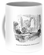 You Seem To Know Something About Law.  I Like Coffee Mug by Robert Weber