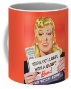 You Ve Got A Date With A Bond Poster Advertising Victory Bonds  Coffee Mug