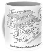 Your Oil's Fine Coffee Mug