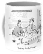 You're Lucky Coffee Mug