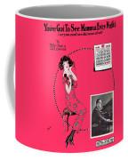 You've Got To See Mamma Ev'ry Night Coffee Mug