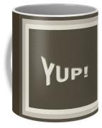 Yup Greyscale Coffee Mug