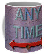 Any Time Any Where Coffee Mug