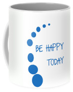 Be Happy Today In Blue Coffee Mug