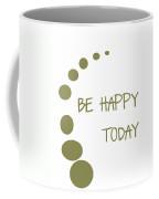 Be Happy Today In Khaki Coffee Mug