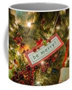 Be Merry Coffee Mug