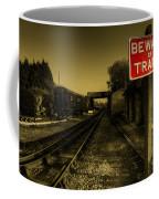 Beware Of Trains Coffee Mug