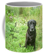 Black Lab Miss You Coffee Mug