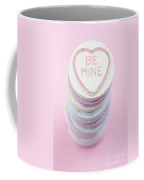 Candy With Be Mine Written On It Coffee Mug