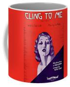 Cling To Me Coffee Mug