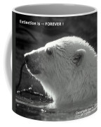 Extinction Is Forever Coffee Mug