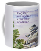 Feel Better Affirmation Coffee Mug