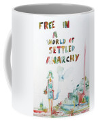 Free In A World Of Settled Anarchy Coffee Mug