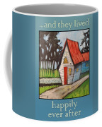 Happily Ever After Stonewall Cottage Coffee Mug