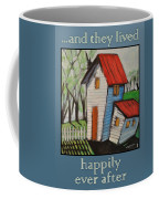 Happily Ever After White Picket Coffee Mug
