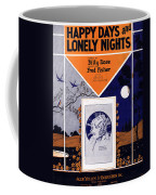 Happy Days And Lonely Nights Coffee Mug by Mel Thompson
