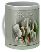 Happy Easter Greeting Card - Pussywillows Coffee Mug
