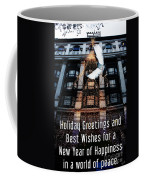 Holiday Greetings And Best Wishes For A New Year Of Happiness In A World Of Peace Coffee Mug