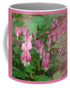 I Love You Greeting Card - Floral Bleeding Heart Coffee Mug