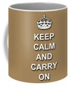 Keep Calm And Carry On Poster Print Brown Background Coffee Mug
