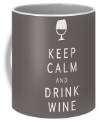 Keep Calm And Drink Wine Coffee Mug