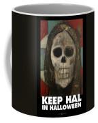 Keep Hal In Halloween Coffee Mug