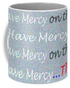 Lord Have Mercy Please Coffee Mug