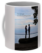 Love Never Goes Coffee Mug