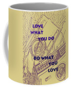 Love What You Do Do What You Love Coffee Mug