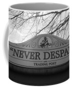 Never Despair Coffee Mug