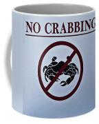 No Crabbing Coffee Mug