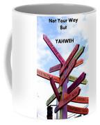 Not Your Way But Yahweh Coffee Mug