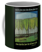 Old Men Plant Trees Proverb Coffee Mug