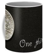 One Thin Dime Coffee Mug