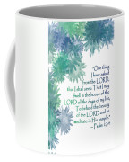 One Thing I Have Asked Coffee Mug
