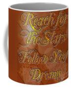 Reach For The Stars Follow Your Dreams Coffee Mug