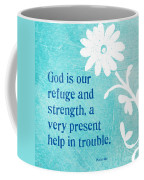 Refuge And Strength Coffee Mug by Linda Woods