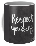 Respect Yourself Coffee Mug by Linda Woods