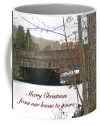 Stone Bridge Christmas Card - Our House To Yours Coffee Mug