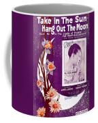 Take In The Sun Hang Out The Moon Coffee Mug