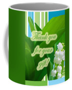 Thank You For The Gift Greeting Card - Lily Of The Valley Coffee Mug