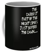 The Darkest Part Of The Night Coffee Mug