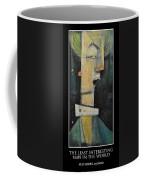 The Least Interesting Man In The World Coffee Mug
