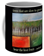 Trees That Are Slow To Grow Poster Coffee Mug