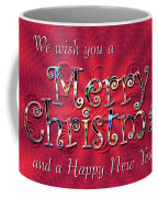 We Wish You A Merry Christmas Coffee Mug
