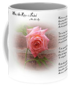 When The Rose Is Faded Coffee Mug